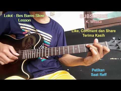 Lolot - Bes Bares Petikan Gitar Lesson Slow
