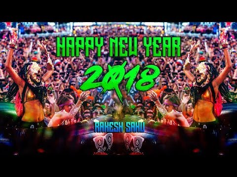 Newyear Party Mix Songs 2018 || Best Hindi DJ Songs Remix 20