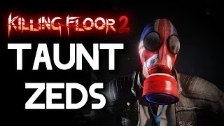 Killing Floor 2 - Mr. Foster taunts Zeds