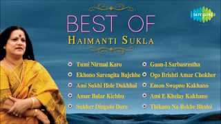 Best Of Haimanti Sukla  Ekhono Sarengita Bajchhe  Bengali Songs Jukebox  Haimanti Sukla Songs
