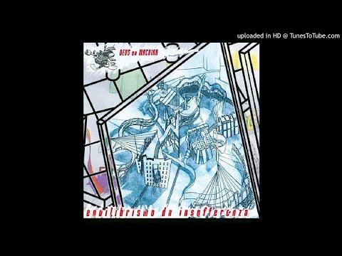 Deus Ex Machina ► Cosmopolitismo Centimetropolitano [HQ Audio] Equilibrismo da Insofferenza, 1998