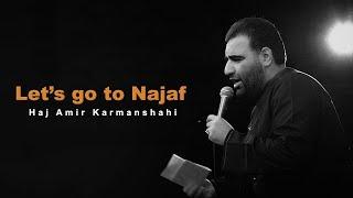 Let's go to Najaf | Haj Amir Karmanshahi