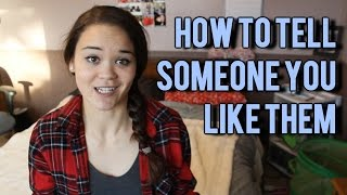 HOW TO TELL SOMEONE YOU LIKE THEM   Shania Clarke