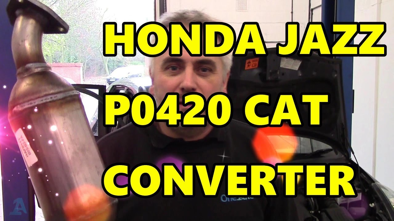 Honda Jazz 1.4 P0420 Catalytic Converter - YouTube
