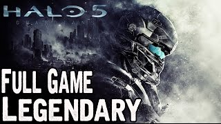 Halo 5 Guardians Full Game Walkthrough LEGENDARY DIFFICULTY Gameplay Lets Play