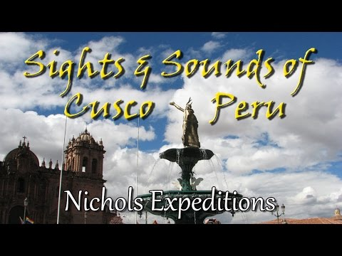 Sights Sounds of Cusco Peru