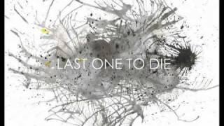 Last one to Die - De golpe a la Realidad