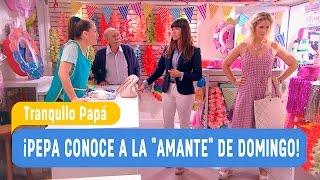 Tranquilo Papá - ¡Pepa conoce a la amante de Domingo! / Capítulo 3