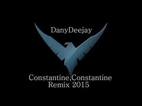 DanyDeejay-Constantine Constantine-(Remix 2015)