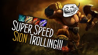 Super Speed Sion Jungle Trolling - League of Legends (with full gameplay)