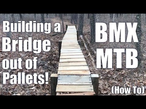 Building a BMX/MTB Bridge from Pallets! (How To)