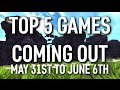 Top 5 Games Coming Out This Week | MAY 31ST - JUNE 6TH - GameX.io