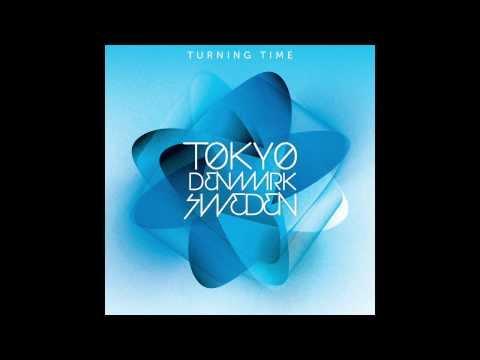 Tokyo Denmark Sweden - Turning Time