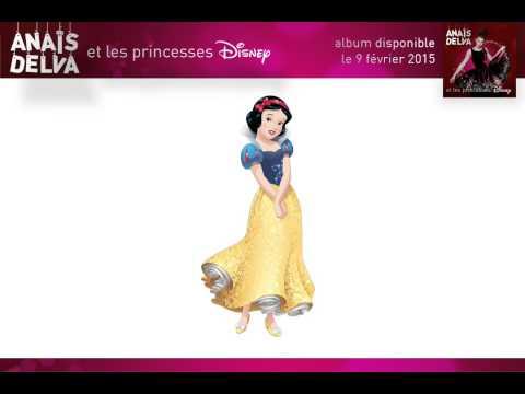 Anais Delva - Un jour mon Prince viendra - Blanche Neige et les 7 nains