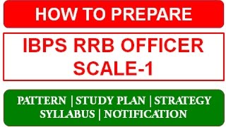 How to Prepare IBPS RRB Officer Scale-1 Exam 2017 2017 Video