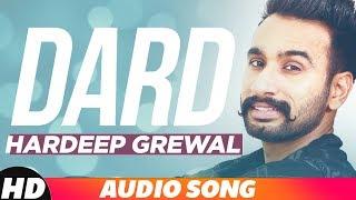 Dard | Audio Song | Hardeep Grewal Latest Punjabi Song 2018 | Speed Records
