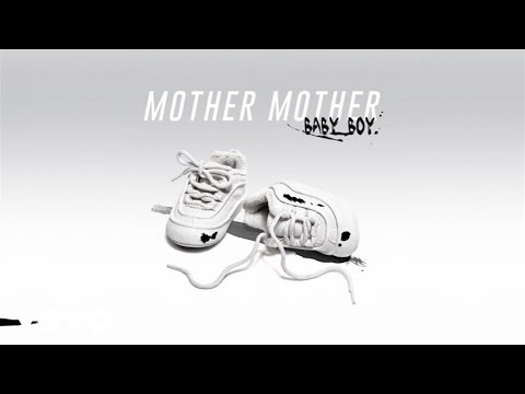 Mother Mother - Baby Boy (Audio)
