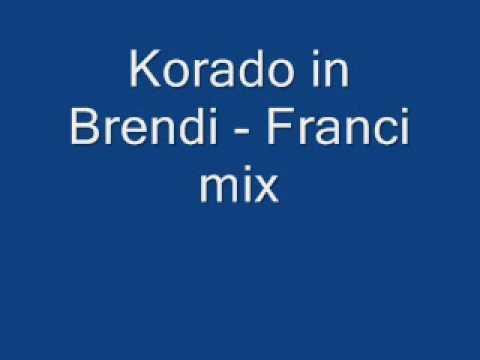 Korado In Brendi - Franci Mix