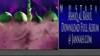 Ashiq al-Rasool - Blessed Mustafa