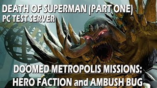 DCUO PC Test Server - Death of Superman (Part One) Hero Missions and Ambush Bug