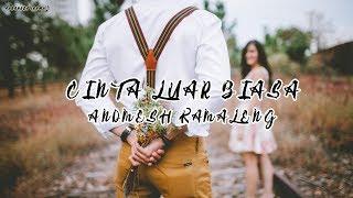 Andmesh Kamaleng - Cinta Luar Biasa (Lyrics)