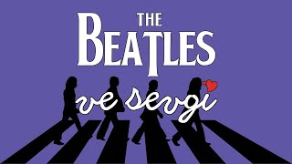 The Beatles: Is Love All We Need? | Basically with Baris