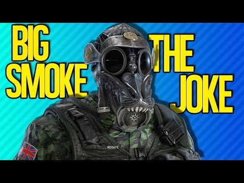 BIG SMOKE THE JOKE | Rainbow Six Siege