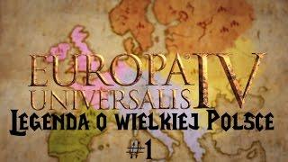 EUROPA UNIVERSALIS IV - Legenda o Wielkiej Polsce #1: Unia nie zawsze jest zła