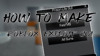 How To Make A Roblox Exploit GUI 2018 [ WATCH NEW VERSION ]
