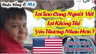 ❀//Vlog 91 - Tại Sao Cùng Là Người Việt Lại Không Yêu Thương Nhau Nhiều Hơn - Chia Sẽ Cách Du Học Mỹ