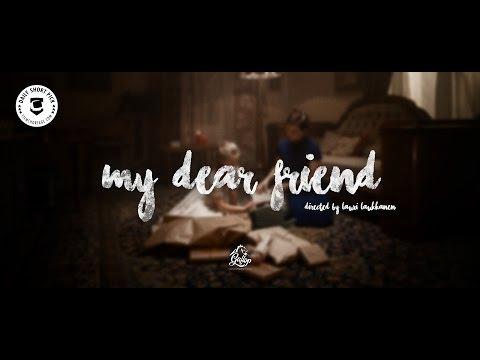 My Dear Friend (Short Film by Lauri Laukkanen)