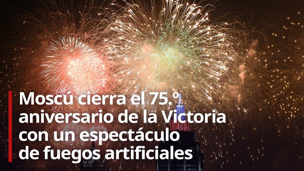 Moscú cierra el 75.º aniversario de la Victoria con un espectáculo de fuegos artificiales