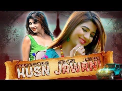 ✓ Husn Jawani | हुस्न जवानी | Sonika Singh | Latest Haryanvi Songs Haryanavi 2018 | Bholu Jassia