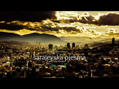 Antonije Nino Žalica  - Sarajevska pjesma \ ispod neba i oblaka