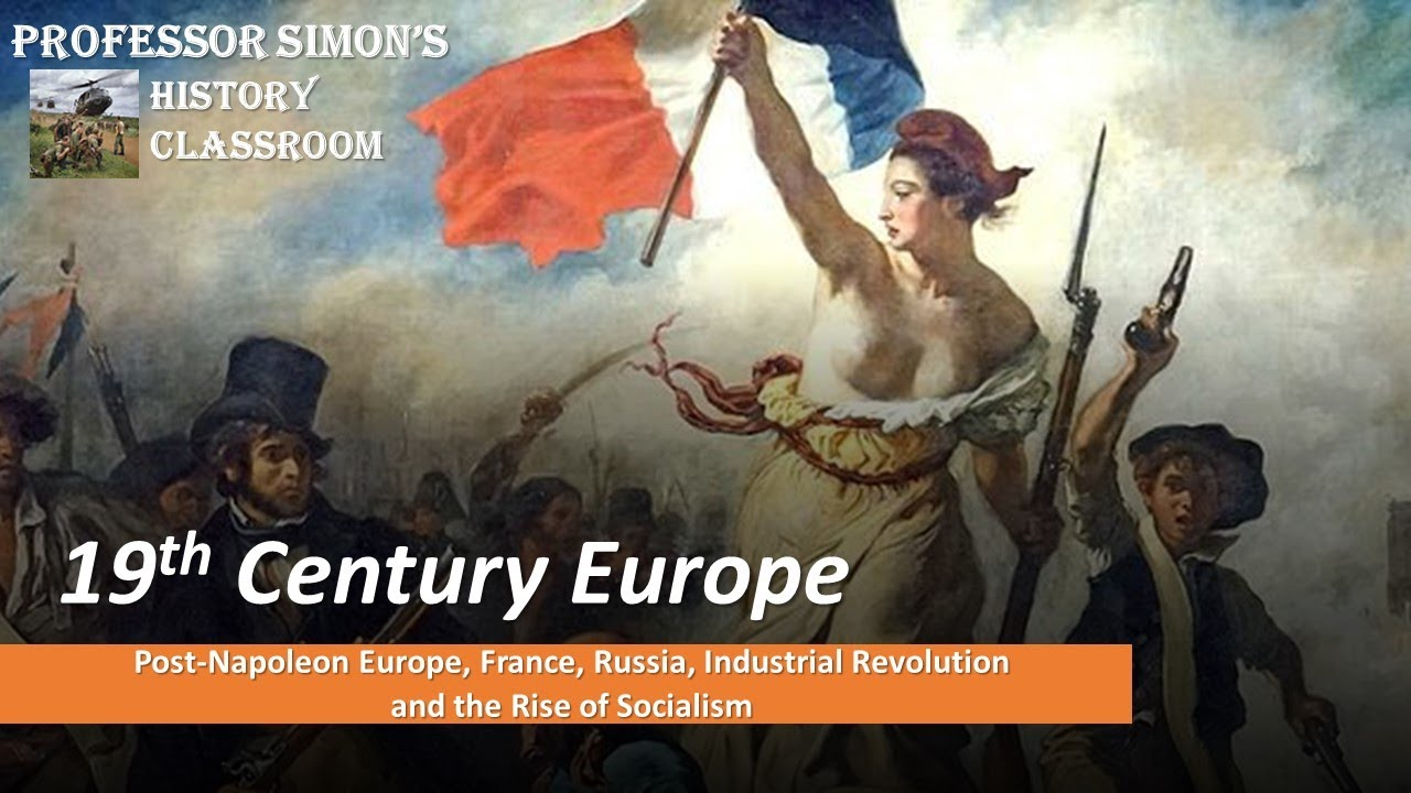 Download HISTORY OF 19TH CENTURY EUROPE [PART 2] - WORLD HISTORY LECTURE SERIES