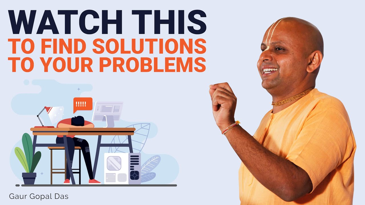 Watch this to find solutions to your problems | Gaur Gopal Das