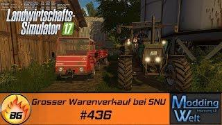 LS17 - Hof Bergmann Reloaded #436   Grosser Warenverkauf bei SNU   Let's Play [HD]