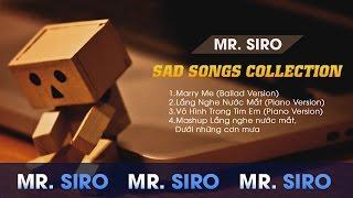Mr Siro - Sad Songs Collection ( Lắng Nghe Nước Mắt)