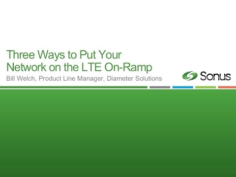 Sonus Webinar: Three Ways to Put Your Network on the LTE On-Ramp