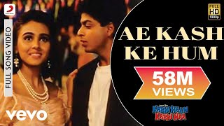Download Ae Kash Ke Hum - Kabhi Haan Kabhi Naa | Shah Rukh Khan | Suchitra Krishnamurthy MP3 song and Music Video