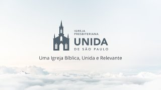CULTO MATUTINO AO VIVO - Igreja Presbiteriana Unida de São Paulo - 18/10/2020