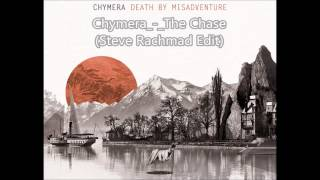Chymera_-_The Chase (Steve Rachmad Edit)