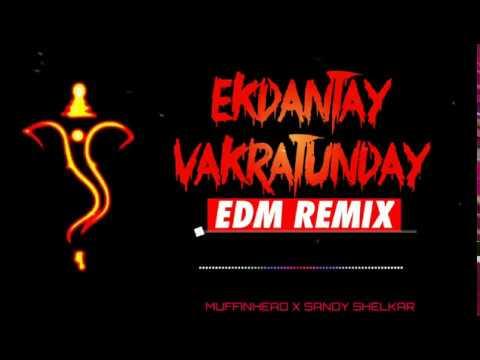 ekdantay-vakratunday-|-edm-remix-|-ganpati-special-dj-remix-song
