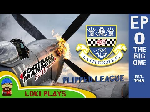 FM17 - Eastleigh FC Flipped Leagues - Summer Transfer Spectacular  - Football Manager 2017
