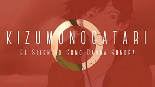 Kizumonogatari - El Silencio Como Banda Sonora