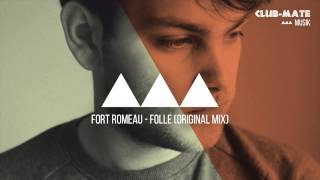 Fort Romeau - Folle (Original Mix)