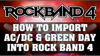 Rock Band 4 Export Guide: How to Import AC/DC, Green Day & 20 Free Song Pack