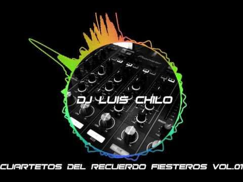 Cuartetos Del Recuerdo Fiesteros Vol 01-Dj Luis Chilo -  Tucuman