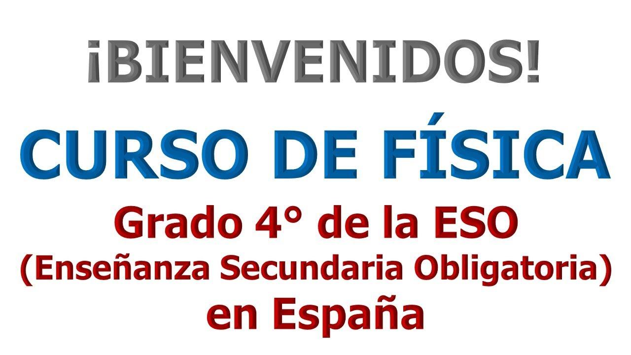 BIENVENIDOS AL CURSO DE FÍSICA 4° ESO EN ESPAÑA