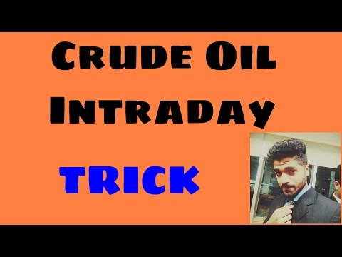 Crude Oil Intraday Strategy and Trick by Smart trader of NSE trading